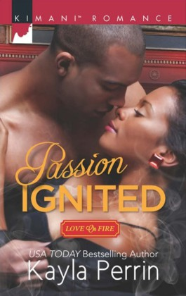 Passion Ignited (Mills & Boon Kimani) (Love on Fire, Book 3)