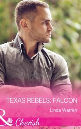 Texas Rebels: Falcon (Mills & Boon Cherish) (Texas Rebels, Book 2)