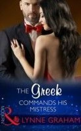 Greek Commands His Mistress (Mills & Boon Modern) (The Notorious Greeks, Book 2)
