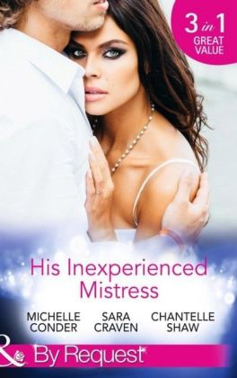 His Inexperienced Mistress: Girl Behind the Scandalous Reputation / The End of her Innocence / Ruthless Russian, Lost Innocence (Mills & Boon By Request)