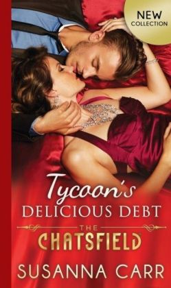 Tycoon's Delicious Debt (The Chatsfield, Book 15)