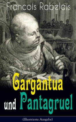 Gargantua und Pantagruel (Illustrierte Ausgabe)