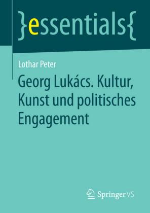 Georg Lukács. Kultur, Kunst und politisches Engagement