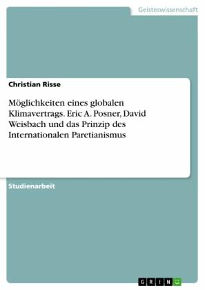 Möglichkeiten eines globalen Klimavertrags. Eric A. Posner, David Weisbach und das Prinzip des Internationalen Paretianismus