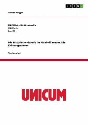 Die Historische Galerie im Maximilianeum. Die Krönungsszenen