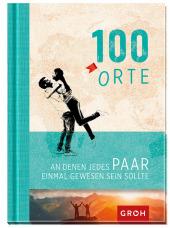 100 Orte, an denen jedes Paar einmal gewesen sein sollte Cover