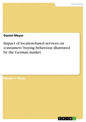 Impact of location-based services on consumers' buying behaviour, illustrated by the German market