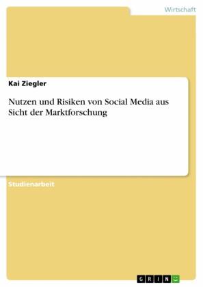 Nutzen und Risiken von Social Media aus Sicht der Marktforschung