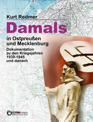 Damals in Ostpreußen und Mecklenburg