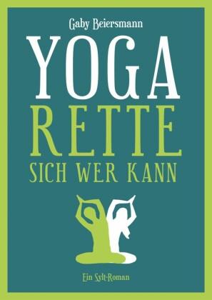 Yoga rette sich wer kann
