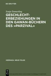 "Geschlechterbeziehungen in den Gawan-Büchern des ""Parzival"""