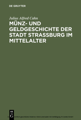 Münz- und Geldgeschichte der Stadt Strassburg im Mittelalter
