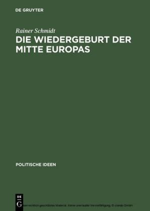 Die Wiedergeburt der Mitte Europas