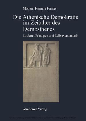 Die Athenische Demokratie im Zeitalter des Demosthenes