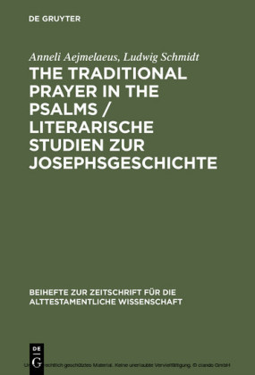 The Traditional Prayer in the Psalms / Literarische Studien zur Josephsgeschichte