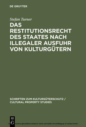 Das Restitutionsrecht des Staates nach illegaler Ausfuhr von Kulturgütern