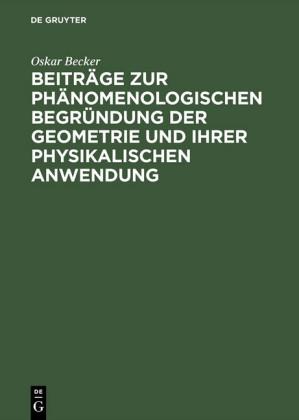 Beiträge zur phänomenologischen Begründung der Geometrie und ihrer physikalischen Anwendung