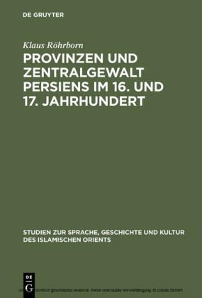 Provinzen und Zentralgewalt Persiens im 16. und 17. Jahrhundert