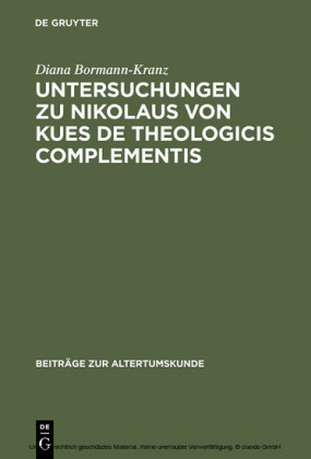 Untersuchungen zu Nikolaus von Kues De theologicis complementis