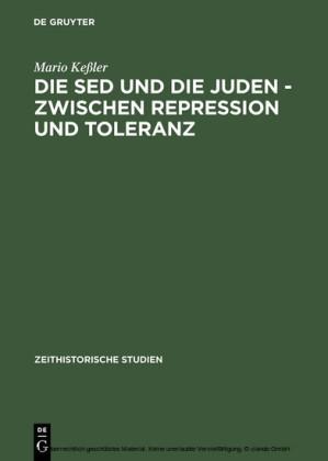 Die SED und die Juden - zwischen Repression und Toleranz