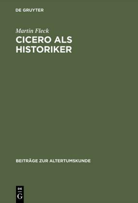 Cicero als Historiker