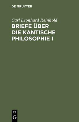 Briefe über die Kantische Philosophie I