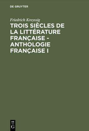 Trois siècles de la littérature française - Anthologie française I