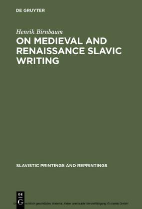 On Medieval and Renaissance Slavic Writing