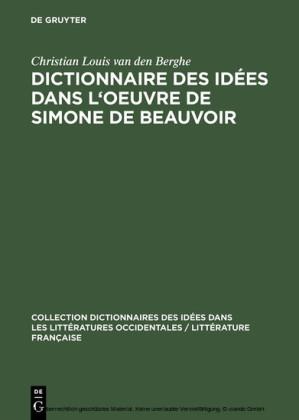 Dictionnaire des idées dans l'oeuvre de Simone de Beauvoir