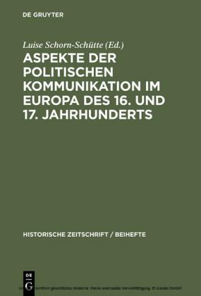 Aspekte der politischen Kommunikation im Europa des 16. und 17. Jahrhunderts