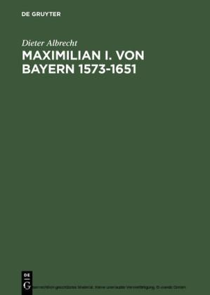 Maximilian I. von Bayern 1573-1651
