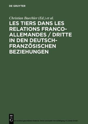 Les tiers dans les relations franco-allemandes / Dritte in den deutsch-französischen Beziehungen