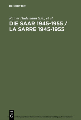 Die Saar 1945-1955 / La Sarre 1945-1955