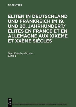 Eliten in Deutschland und Frankreich im 19. und 20. Jahrhundert/Elites en France et en Allemagne aux XIXème et XXème siècles. Band 2