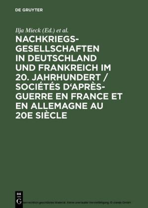 Nachkriegsgesellschaften in Deutschland und Frankreich im 20. Jahrhundert / Sociétés d'après-guerre en France et en Allemagne au 20e siècle