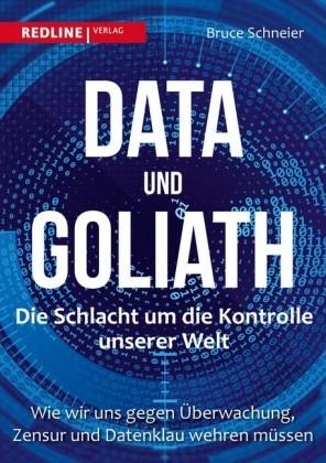 Data und Goliath - Die Schlacht um die Kontrolle unserer Welt