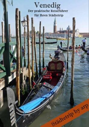Venedig - Der praktische Reiseführer für Ihren Städtetrip