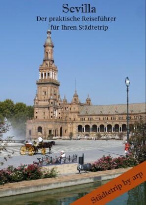 Sevilla - Der praktische Reiseführer für Ihren Städtetrip