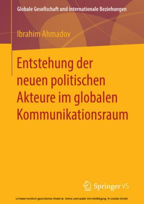 Entstehung der neuen politischen Akteure im globalen Kommunikationsraum