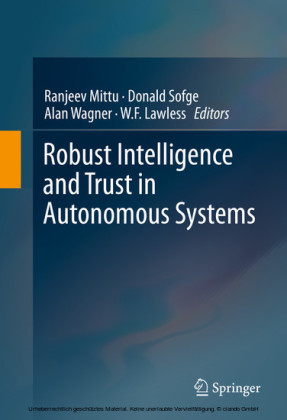 Robust Intelligence and Trust in Autonomous Systems