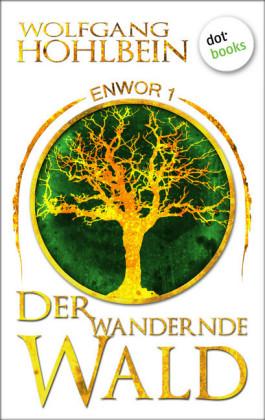 Enwor - Band 1: Der wandernde Wald