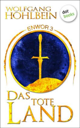 Enwor - Band 3: Das tote Land