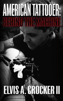 American Tattooer: Behind the Machine