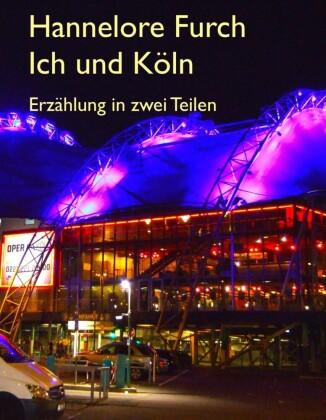 Ich und Köln
