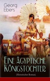 Eine ägyptische Königstochter (Historischer Roman)