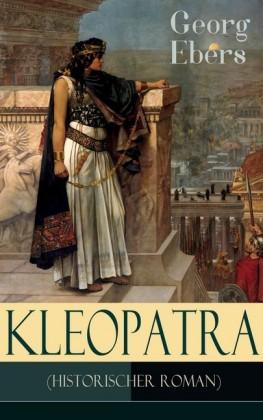 Kleopatra (Historischer Roman) - Vollständige Ausgabe