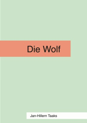 Die Wolf