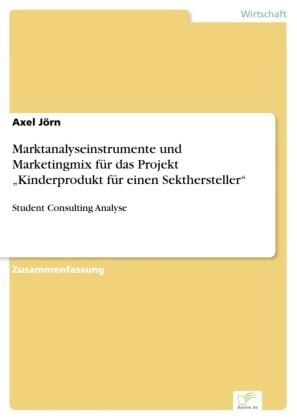 Marktanalyseinstrumente und Marketingmix für das Projekt 'Kinderprodukt für einen Sekthersteller'
