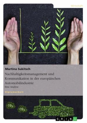 Nachhaltigkeitsmanagement und Kommunikation in Europa produzierender Automobilhersteller