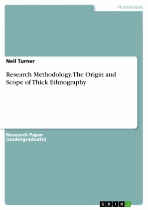 Research Methodology. The Origin and Scope of Thick Ethnography